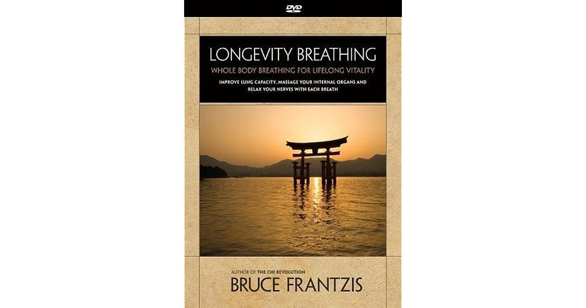 Longevity Breathing: Whole Body Breathing for Lifelong Vitality by ...