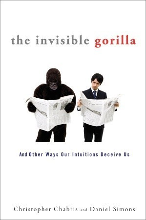 The-Invisible-Gorilla-And-Other-Ways-Our-Intuitions-Deceive-Us