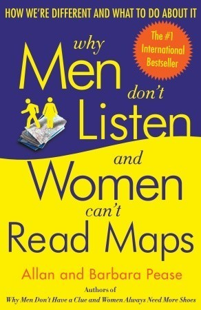 Why Men Don't Listen and Women Can't Read Maps by Allan Pease, Barbara Pease
