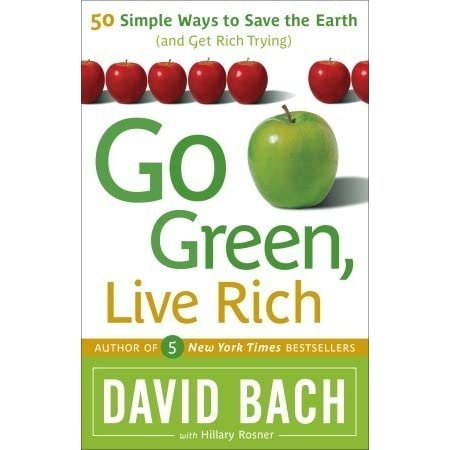 Go Green Live Rich 50 Simple Ways To Save The Earth And