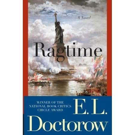 doctorovs ragtime analysis of an E l doctorow, a leading figure in contemporary american letters whose popular, critically admired and award-winning novels — including ragtime, billy bathgate and the march.