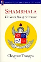 Shambhala: Sacred Path of the Warrior