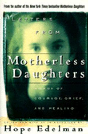 Letters from Motherless Daughters: Words of Courage, Grief ...
