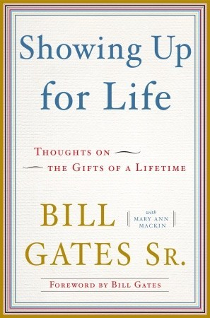 Showing Up for Life by Bill Gates Sr.