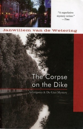 The Corpse On The Dike By Janwillem Van De Wetering