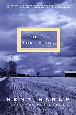 The Tie That Binds by Kent Haruf