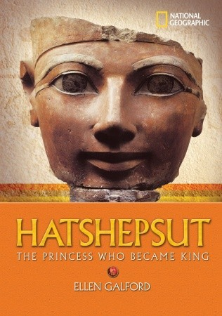 Hatshepsut: The Princess Who Became King (National Geographic World History Biographies)