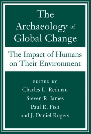 The Archaeology of Global Change: The Impact of Humans on Their Environment