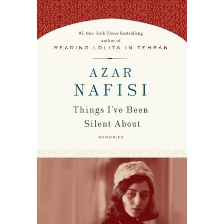 eb21558cd8615 Things I ve Been Silent About by Azar Nafisi