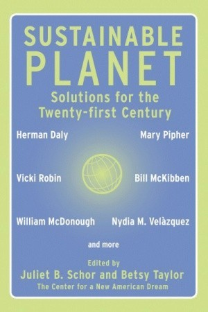 Sustainable Planet: Solutions for the Twenty-first Century