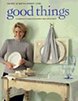 Good Things (The Best of Martha Stewart Living)