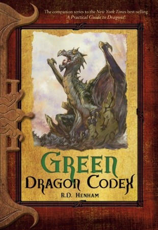 Green Dragon Codex (Dragon Codices, #5) by R D  Henham
