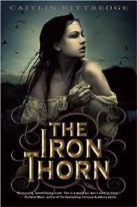 The Iron Thorn (Iron Codex, #1)