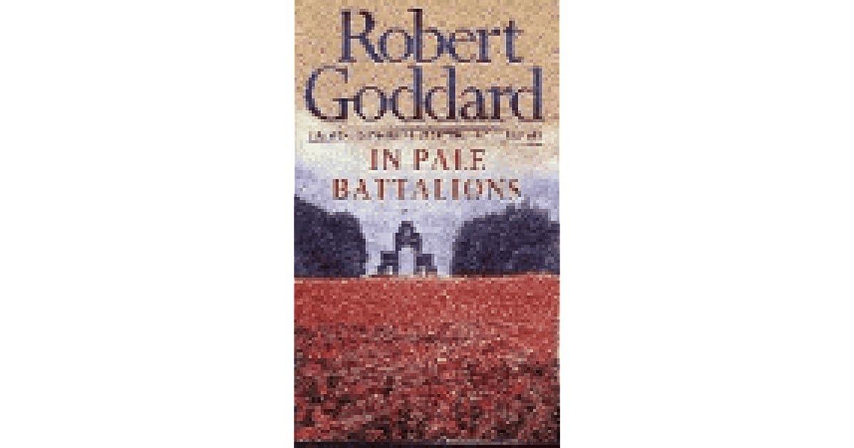 Ebook In Pale Battalions By Robert Goddard