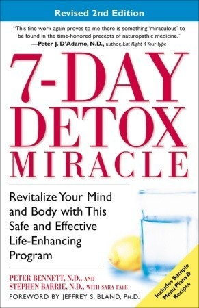 7-Day-Detox-Miracle-Revitalize-Your-Mind-and-Body-with-This-Safe-and-Effective-Life-Enhancing-Program