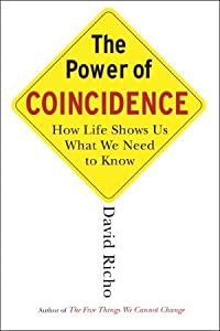 The Power of Coincidence: How Life Shows Us What We Need to Know