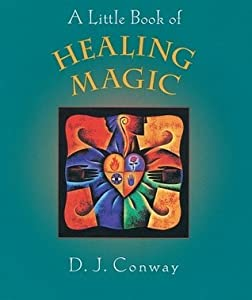 A Little Book of Healing Magic