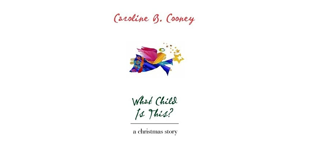What child is this a christmas story by caroline b cooney a christmas story by caroline b cooney fandeluxe Gallery