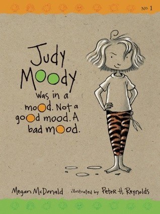 Judy Moody was in a Mood. Not a Good Mood. A Bad Mood. (Judy Moody #1)