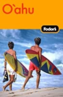 Fodor's Oahu, 1st Edition: with Honolulu, Waikiki, and the North Shore (Fodor's Gold Guides)