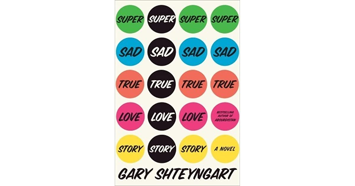 49305f9fda Super Sad True Love Story by Gary Shteyngart