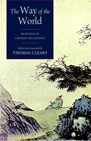 The Way of the World Readings in Chinese Philosophy