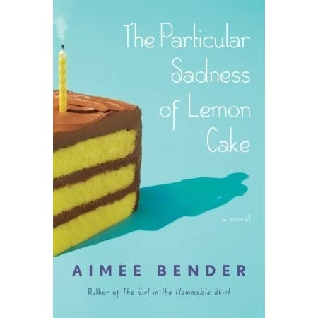 Particular Sadness Of Lemon Cake Quotes