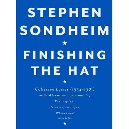 Finishing the hat collected lyrics 1954 1981 with attendant finishing the hat collected lyrics 1954 1981 with attendant comments principles heresies grudges whines and anecdotes by stephen sondheim stopboris Images