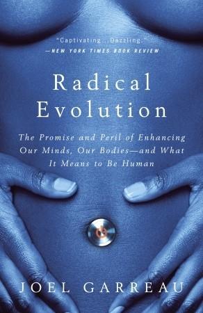 Radical Evolution by Joel Garreau