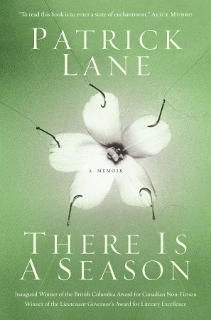 There Is A Season by Patrick Lane