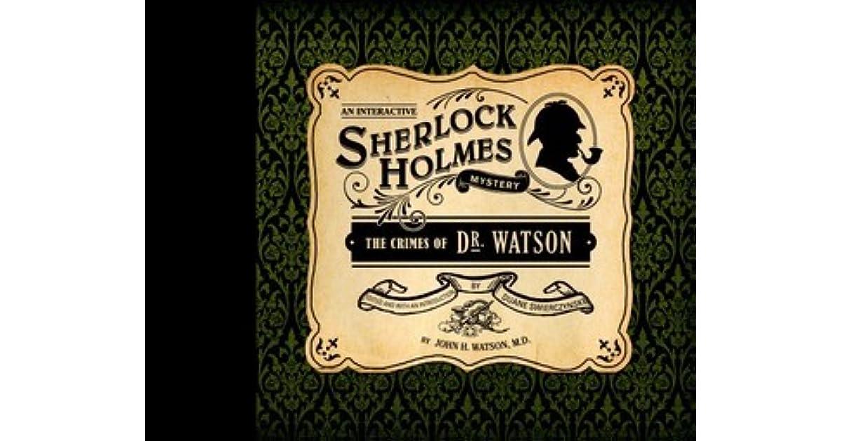 The Crimes Of Dr Watson By Duane Swierczynski