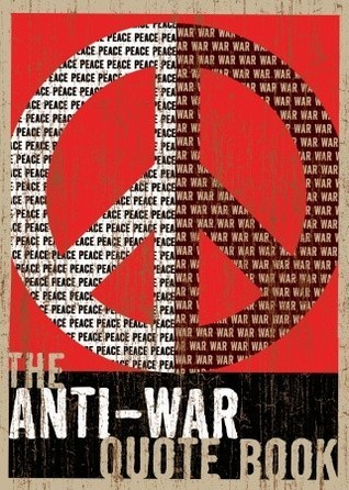 The Anti-War Quote Book