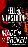 Made to Be Broken (Nadia Stafford, #2)