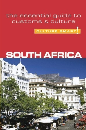 South Africa - Culture Smart! The Essential Guide to Customs & Culture, Revised and Updated Edition 2018