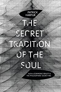 The Secret Tradition of the Soul
