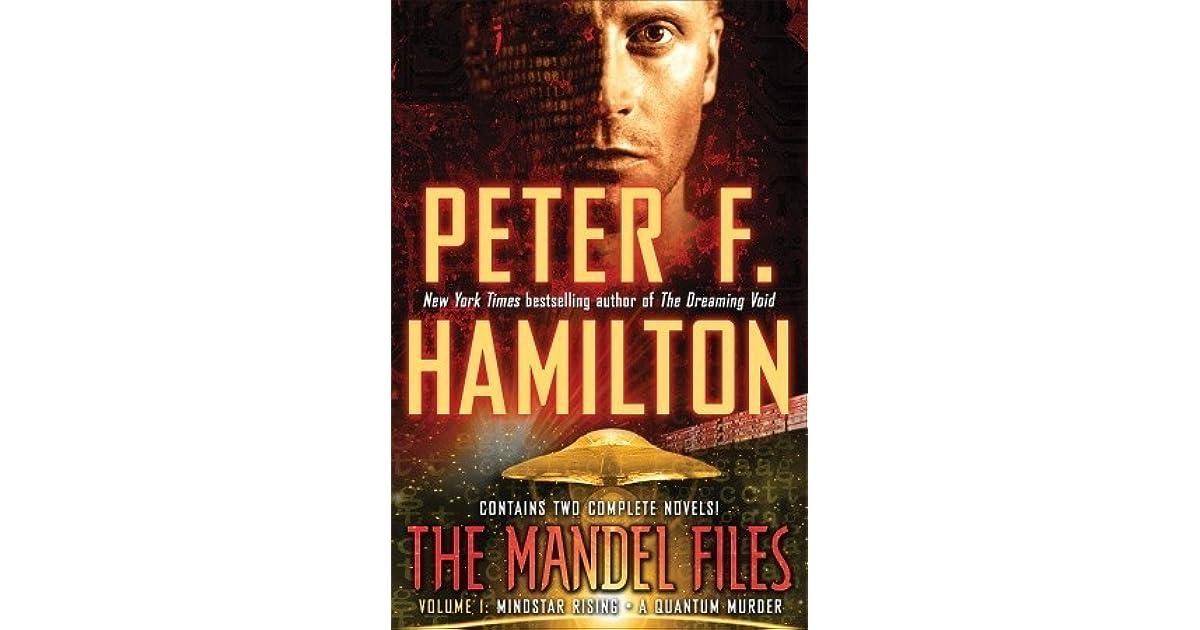 Read The Mandel Files Volume 1 Mindstar Rising A Quantum Murder By Peter F Hamilton