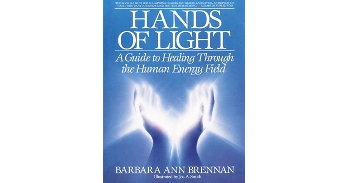 Hands Of Light A Guide To Healing Through The Human