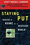 Staying Put: Making a Home in a Restless World
