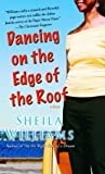 Dancing on the Edge of the Roof