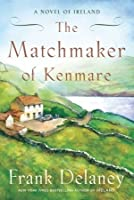 The Matchmaker of Kenmare (A Novel of Ireland, #2)