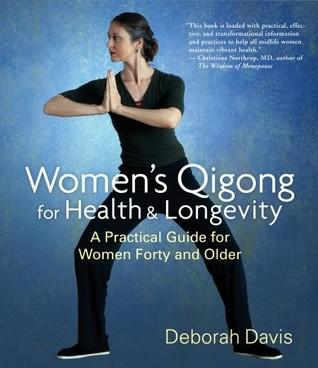 Women's Qigong for Health and Longevity by Deborah    Davis
