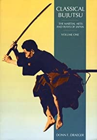 Classical Bujutsu: The Martial Arts and Ways of Japan
