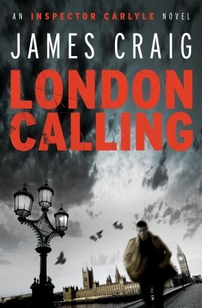 London Calling (Inspector Carlyle #1 -  James Craig