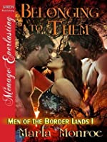 Belonging to Them (Men of the Border Lands #1)