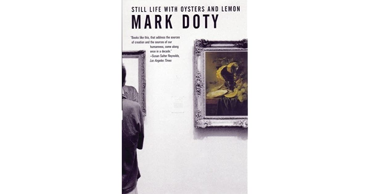Still Life with Oysters and Lemon: On Objects and Intimacy by Mark Doty