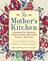 In Mother's Kitchen: Celebrated Women Chefs Share Beloved Family Recipes