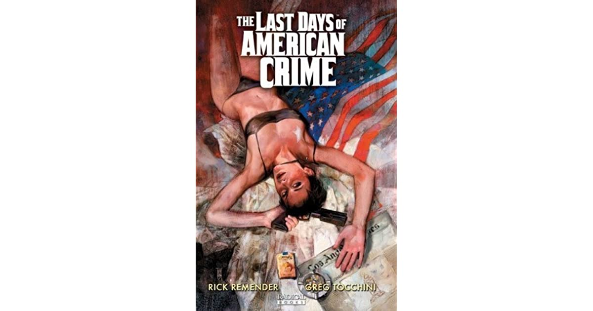 The Last Days Of American Crime By Rick Remender