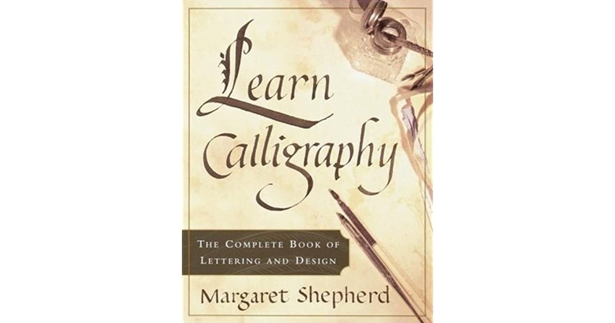 Learn calligraphy the complete book of lettering and