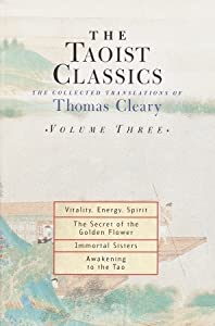 The Taoist Classics, Volume 3: The Collected Translations of Thomas Cleary
