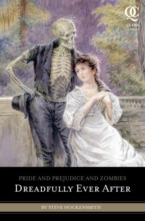 Dreadfully Ever After (Pride and Prejudice and Zombies, #2)